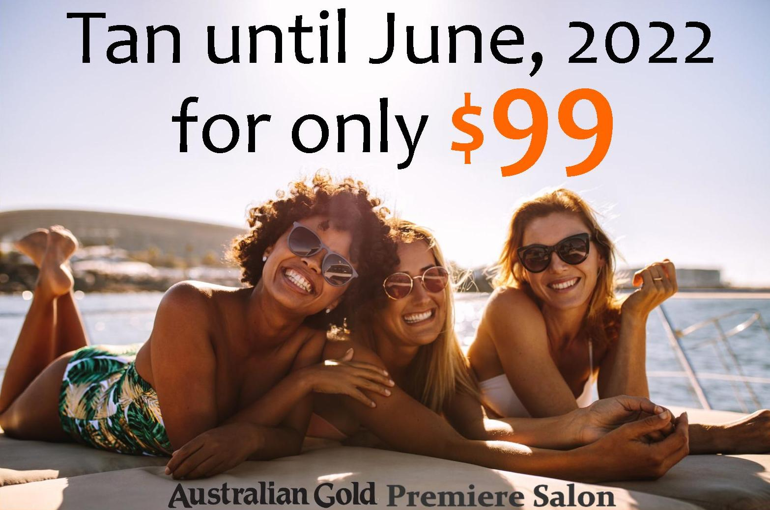 Tan until june 2022 for only $99
